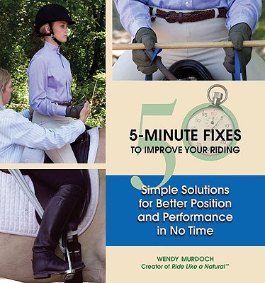 50 5-minute Fixes To Improve Your Riding By Murdoch, Wendy